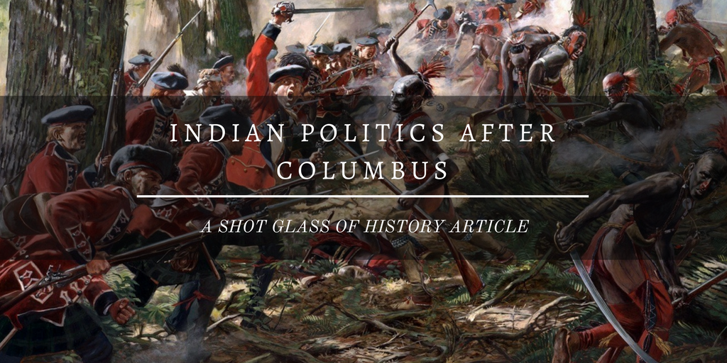 Indian Politics after Columbus